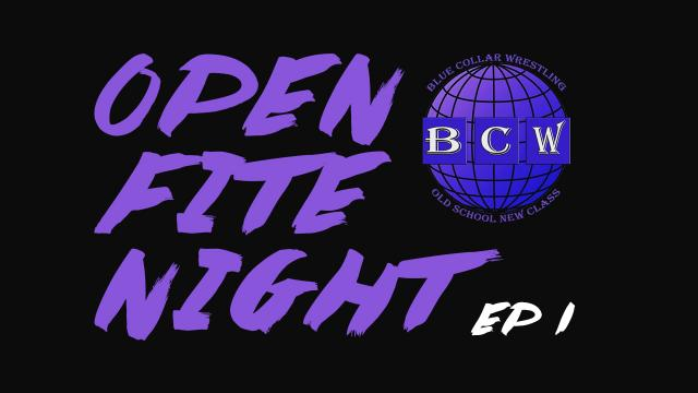 BCW Open Fite Night Ep #1