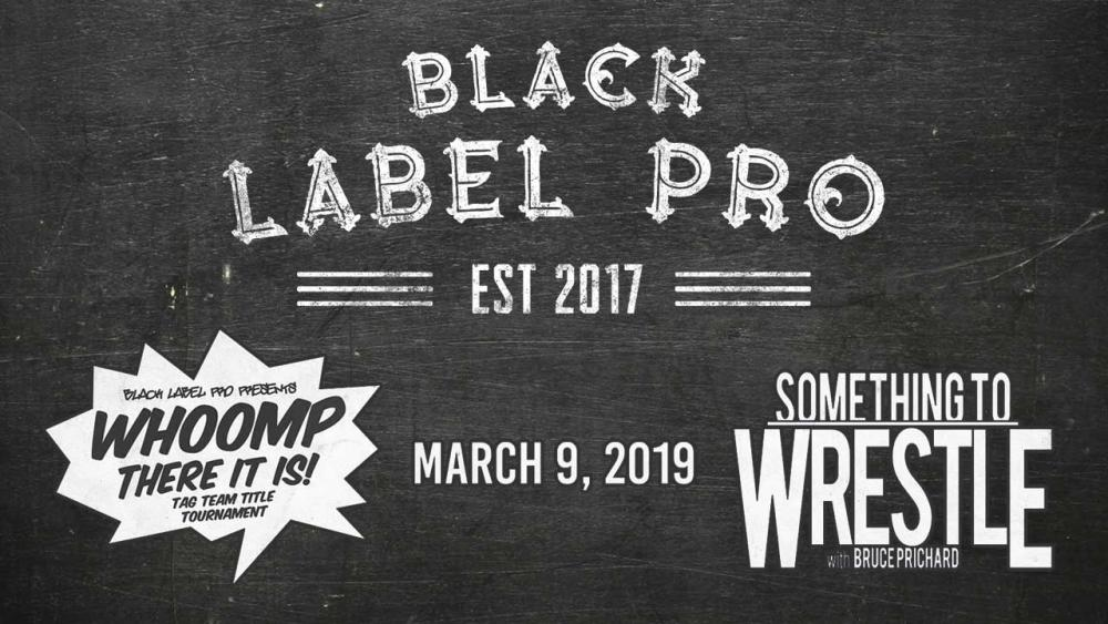 Black Label Pro To Tag Team With Something To Wrestle With In March For A Huge Event